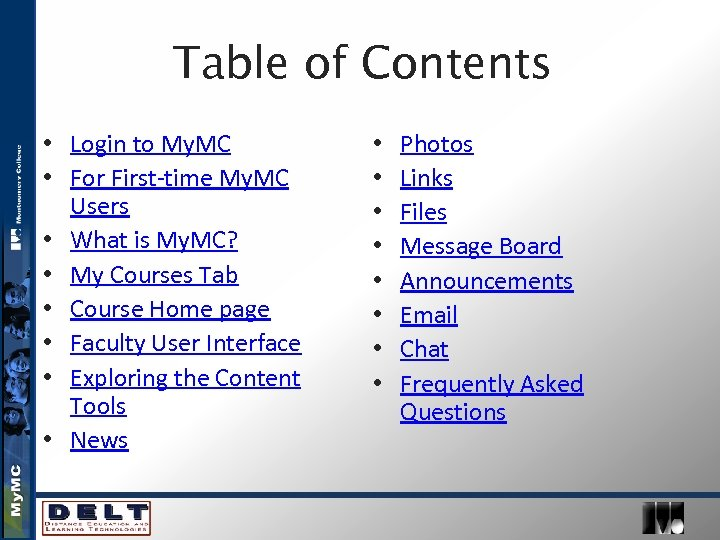 Table of Contents • Login to My. MC • For First-time My. MC Users
