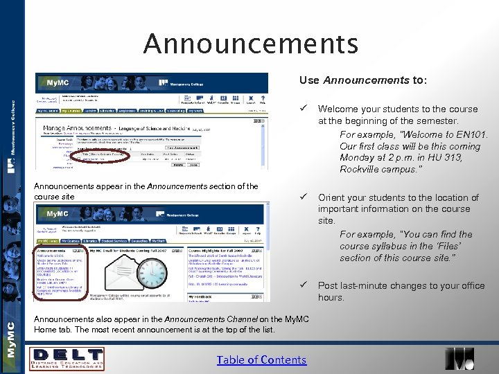 Announcements Use Announcements to: ü ü Orient your students to the location of important