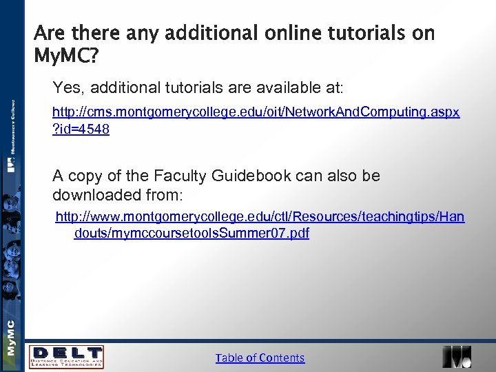 Are there any additional online tutorials on My. MC? Yes, additional tutorials are available