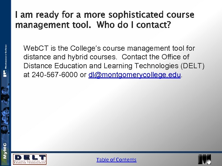 I am ready for a more sophisticated course management tool. Who do I contact?