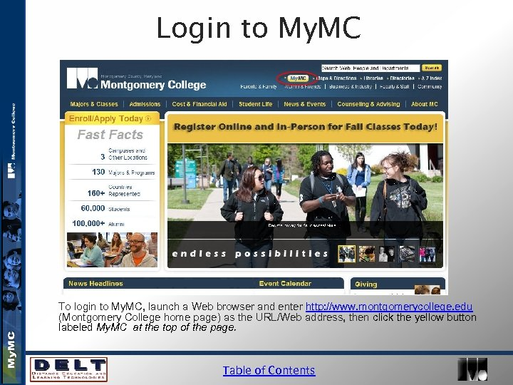 Login to My. MC To login to My. MC, launch a Web browser and