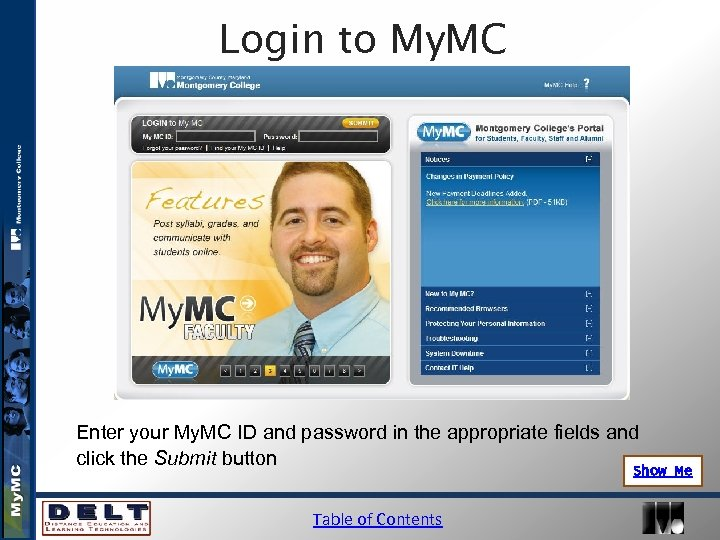 Login to My. MC Enter your My. MC ID and password in the appropriate