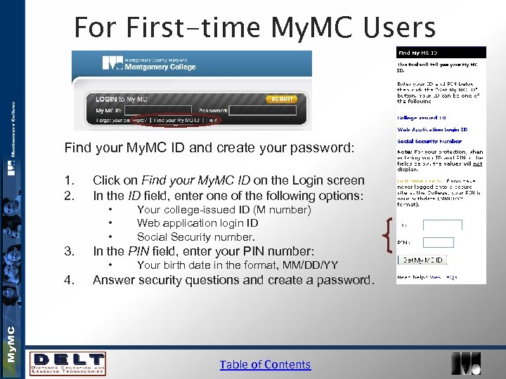 For First-time My. MC Users Find your My. MC ID and create your password: