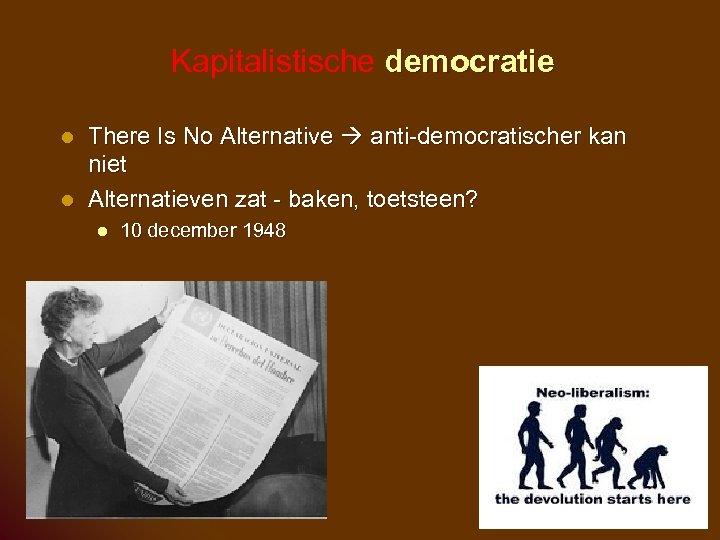 Kapitalistische democratie l l There Is No Alternative anti-democratischer kan niet Alternatieven zat -