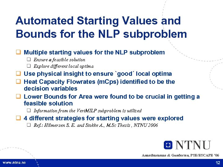 Automated Starting Values and Bounds for the NLP subproblem q Multiple starting values for