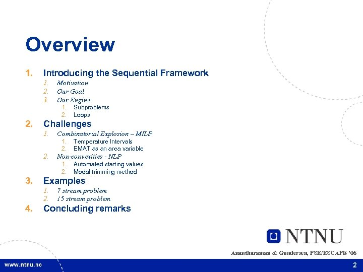 Overview 1. Introducing the Sequential Framework 1. 2. 3. Motivation Our Goal Our Engine