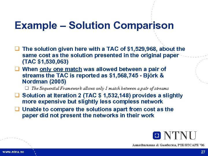 Example – Solution Comparison q The solution given here with a TAC of $1,