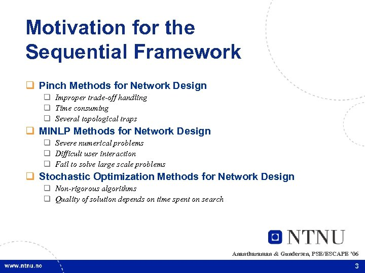 Motivation for the Sequential Framework q Pinch Methods for Network Design q Improper trade-off