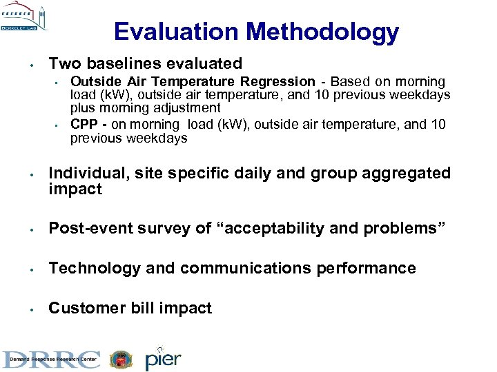 Evaluation Methodology • Two baselines evaluated • • • Outside Air Temperature Regression -