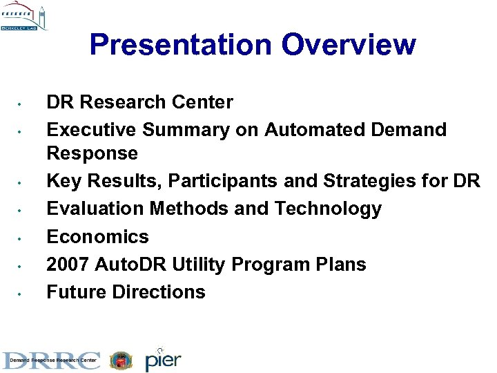 Presentation Overview • • DR Research Center Executive Summary on Automated Demand Response Key