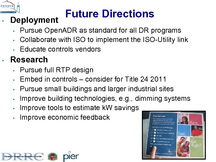 • Deployment • • Future Directions Pursue Open. ADR as standard for all