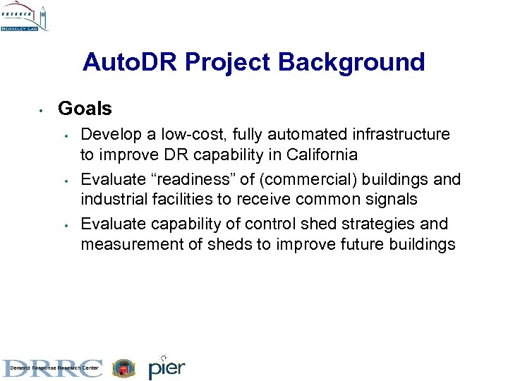 Auto. DR Project Background • Goals • • • Develop a low-cost, fully automated