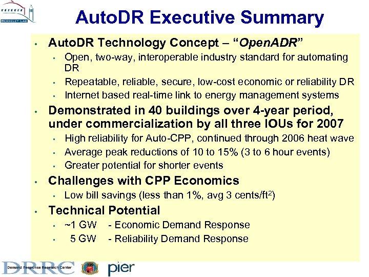 "Auto. DR Executive Summary • Auto. DR Technology Concept – ""Open. ADR"" • •"