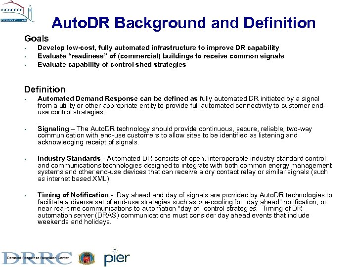 Auto. DR Background and Definition Goals • • • Develop low-cost, fully automated infrastructure