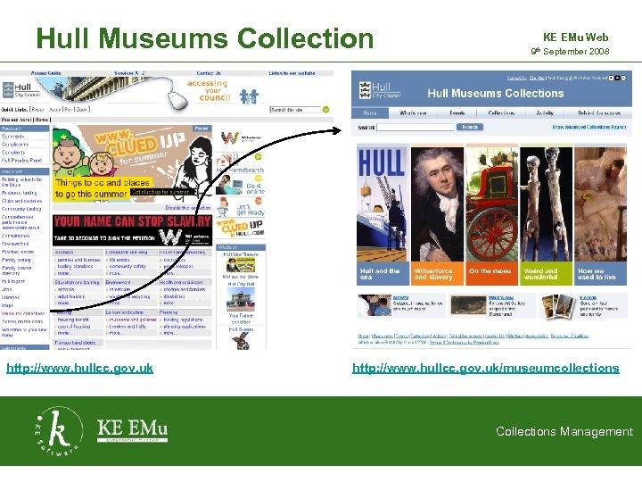 Hull Museums Collection http: //www. hullcc. gov. uk KE EMu Web 9 th September