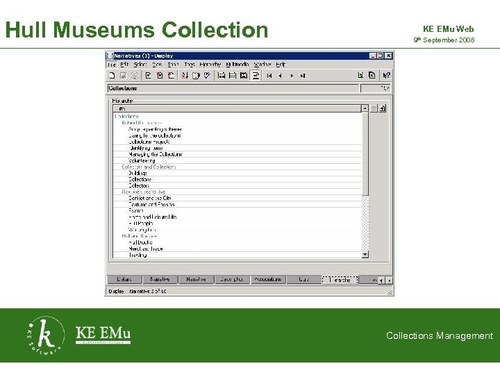 Hull Museums Collection KE EMu Web 9 th September 2008 2 September 2005 Collections