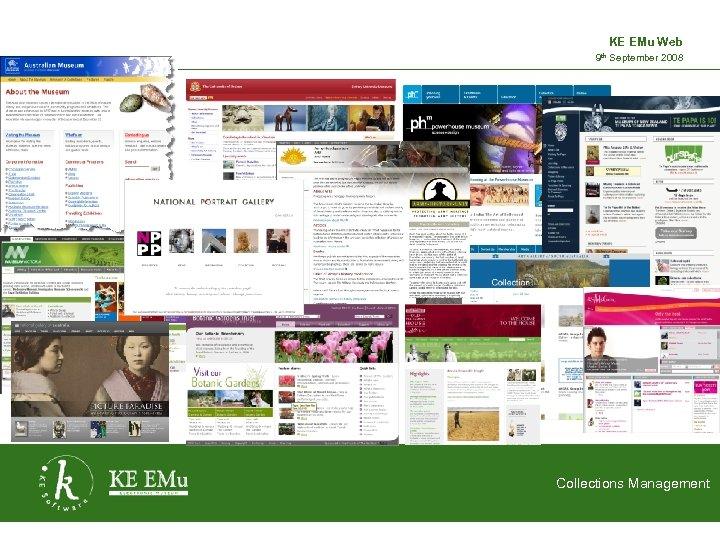 KE EMu Web 9 th September 2008 2 September 2005 Collections Management