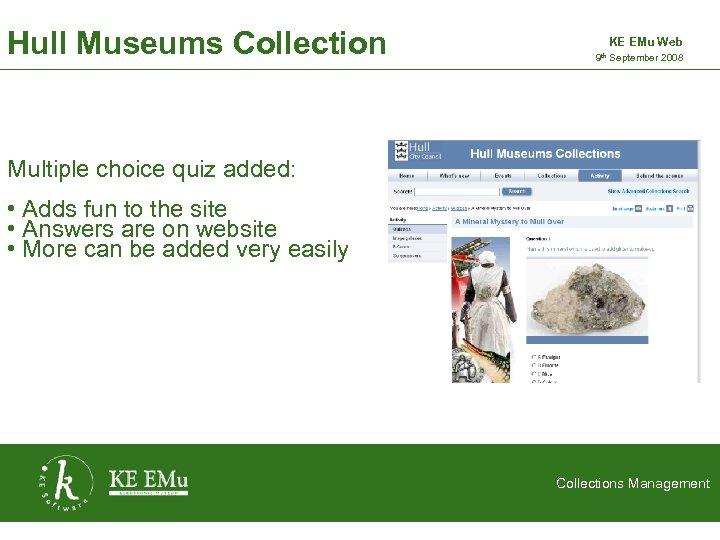 Hull Museums Collection KE EMu Web 9 th September 2008 2 September 2005 Multiple