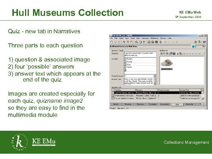 Hull Museums Collection KE EMu Web 9 th September 2008 2 September 2005 Quiz