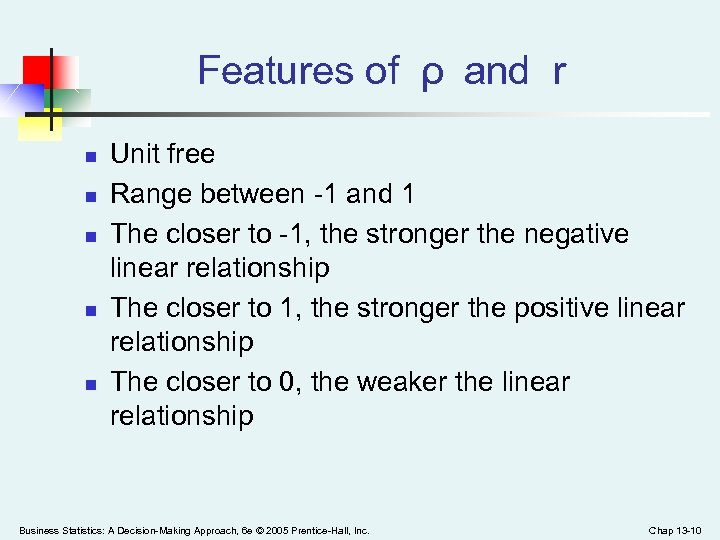 Features of ρ and r n n n Unit free Range between -1 and