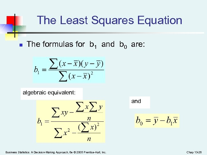 The Least Squares Equation n The formulas for b 1 and b 0 are: