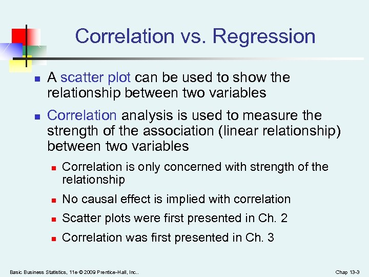 Correlation vs. Regression n n A scatter plot can be used to show the