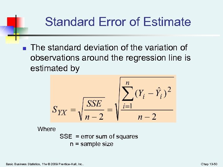 Standard Error of Estimate n The standard deviation of the variation of observations around