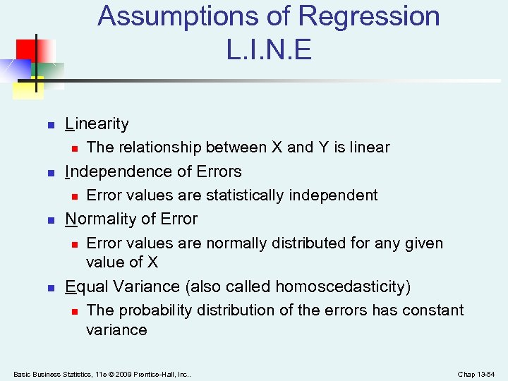 Assumptions of Regression L. I. N. E n n Linearity n The relationship between