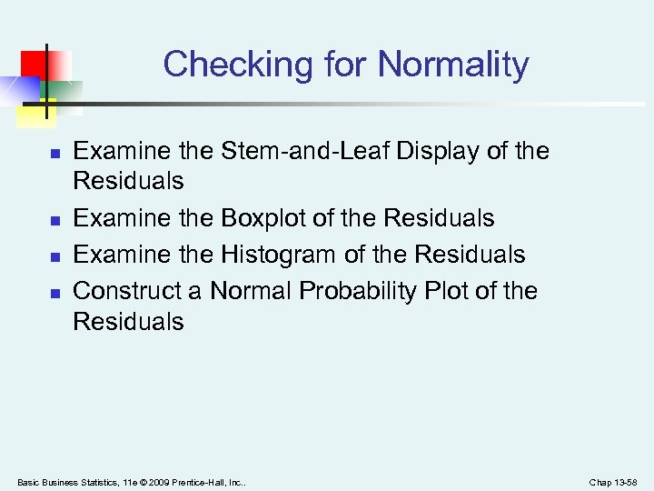 Checking for Normality n n Examine the Stem-and-Leaf Display of the Residuals Examine the