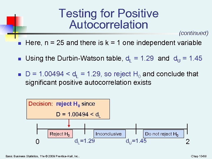 Testing for Positive Autocorrelation (continued) n Here, n = 25 and there is k