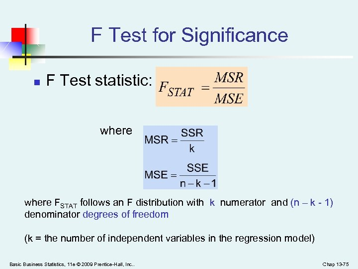 F Test for Significance n F Test statistic: where FSTAT follows an F distribution