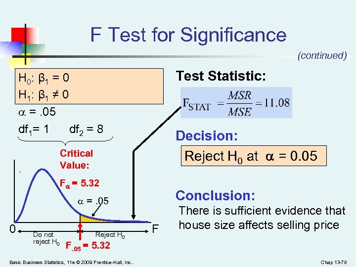 F Test for Significance (continued) Test Statistic: H 0: β 1 = 0 H