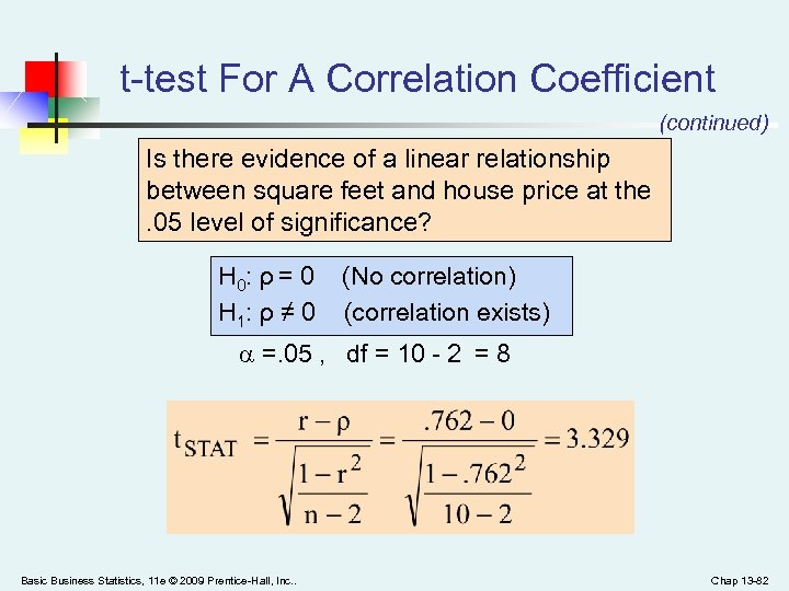 t-test For A Correlation Coefficient (continued) Is there evidence of a linear relationship between