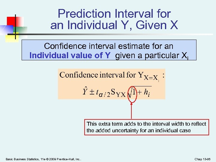 Prediction Interval for an Individual Y, Given X Confidence interval estimate for an Individual