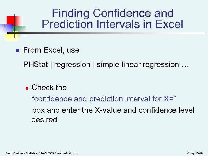 Finding Confidence and Prediction Intervals in Excel n From Excel, use PHStat | regression