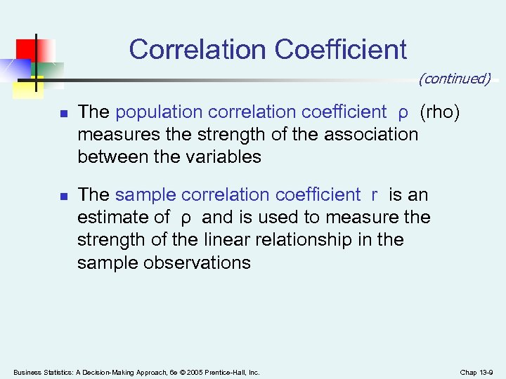 Correlation Coefficient (continued) n n The population correlation coefficient ρ (rho) measures the strength