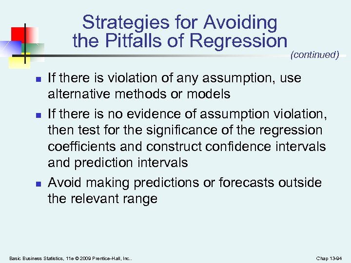 Strategies for Avoiding the Pitfalls of Regression n (continued) If there is violation of