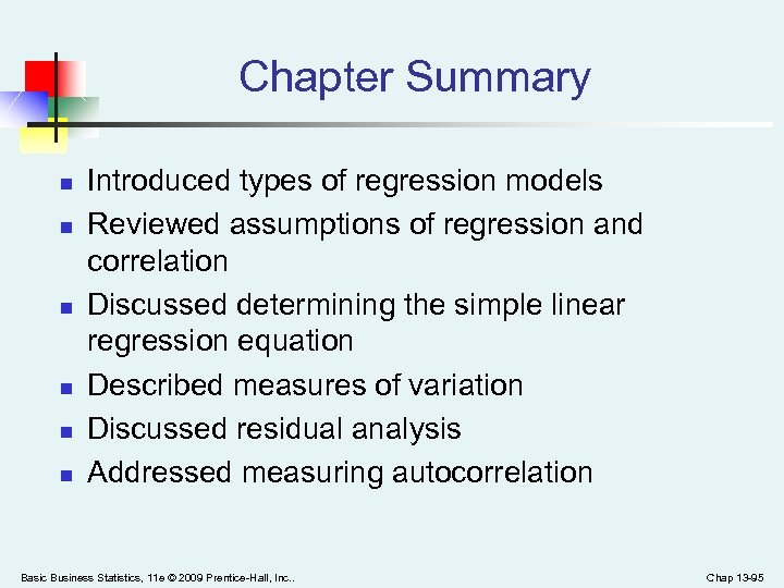 Chapter Summary n n n Introduced types of regression models Reviewed assumptions of regression