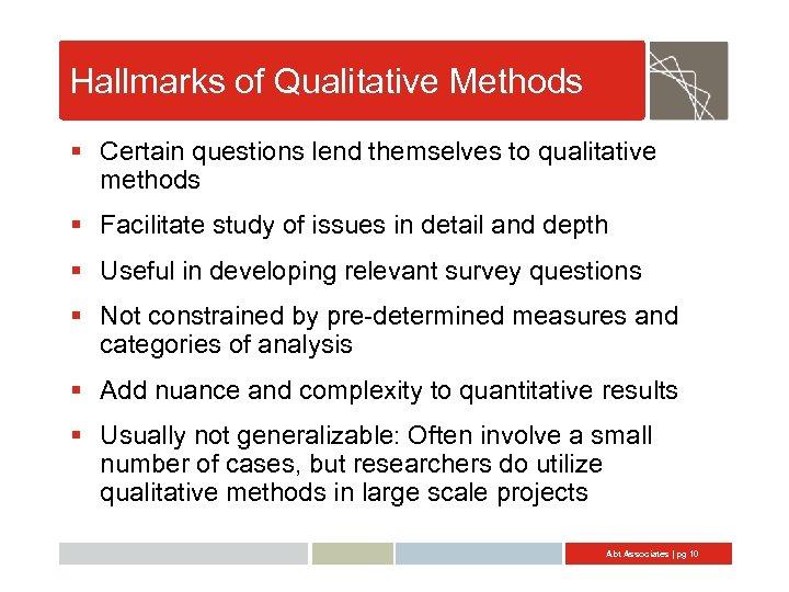 Hallmarks of Qualitative Methods § Certain questions lend themselves to qualitative methods § Facilitate