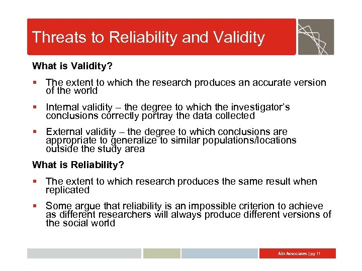 Threats to Reliability and Validity What is Validity? § The extent to which the