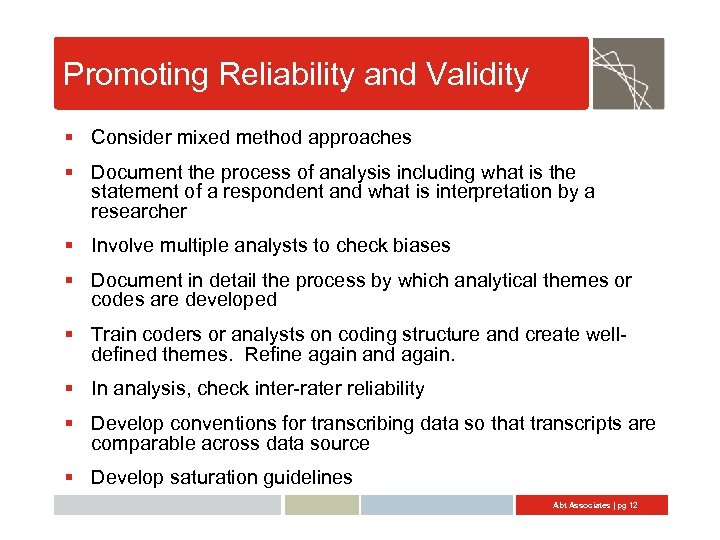 Promoting Reliability and Validity § Consider mixed method approaches § Document the process of