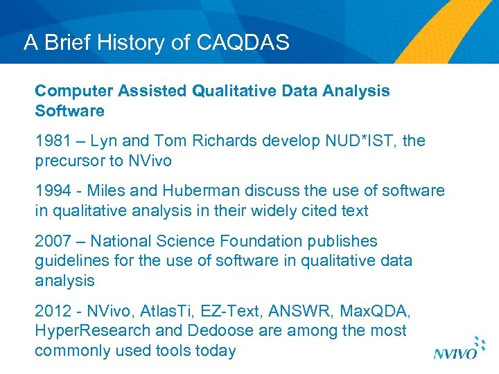 A Brief History of CAQDAS Computer Assisted Qualitative Data Analysis Software 1981 – Lyn
