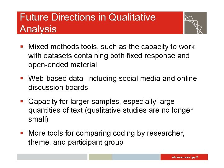 Future Directions in Qualitative Analysis § Mixed methods tools, such as the capacity to