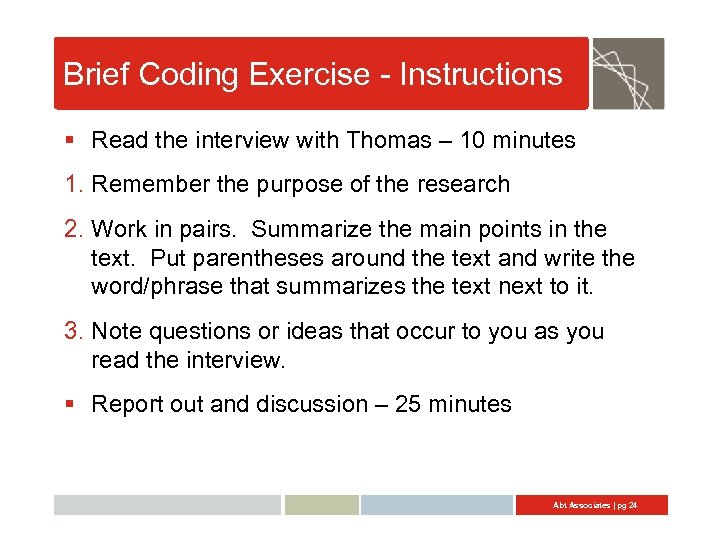Brief Coding Exercise - Instructions § Read the interview with Thomas – 10 minutes