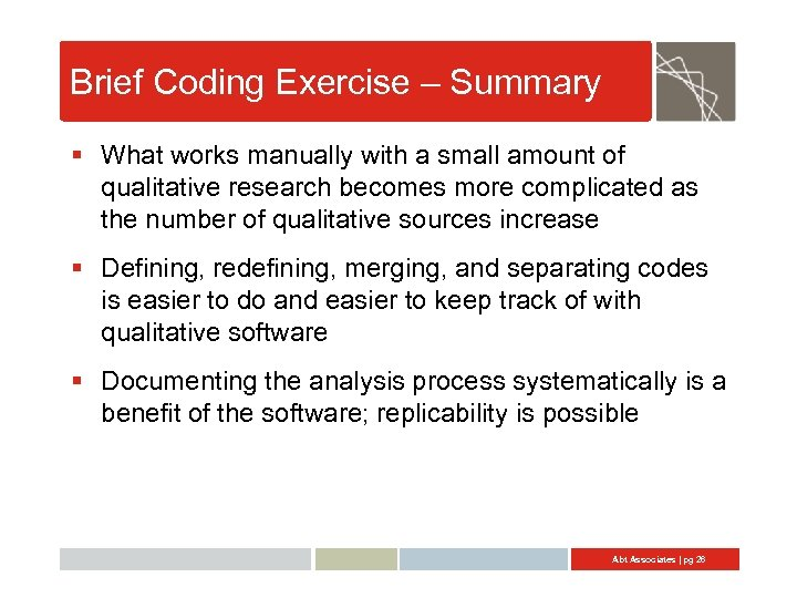 Brief Coding Exercise – Summary § What works manually with a small amount of