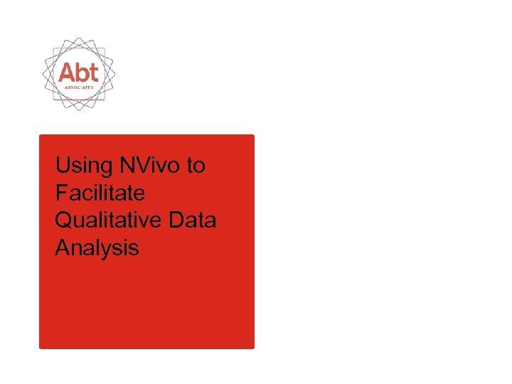 Using NVivo to Facilitate Qualitative Data Analysis