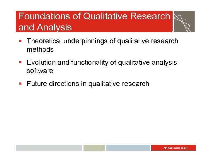 Foundations of Qualitative Research and Analysis § Theoretical underpinnings of qualitative research methods §