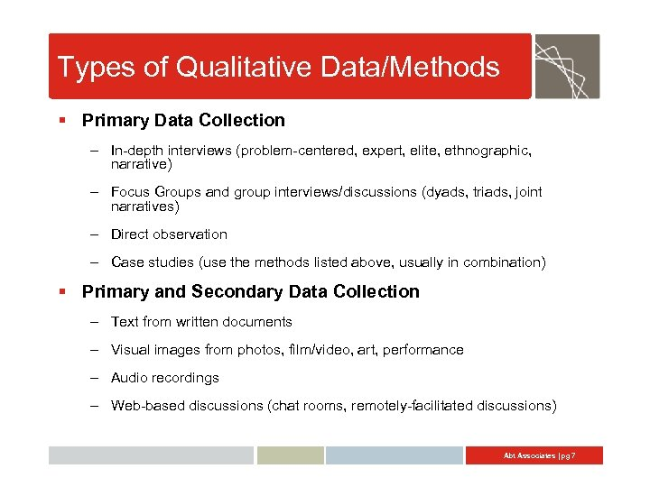 Types of Qualitative Data/Methods § Primary Data Collection – In-depth interviews (problem-centered, expert, elite,