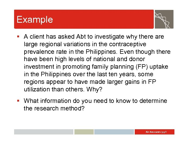 Example § A client has asked Abt to investigate why there are large regional