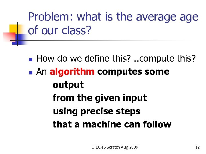 Problem: what is the average of our class? n n How do we define